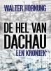 Walter  Hornung ,De hel van Dachau