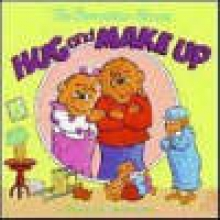 Berenstain, Michael,   Berenstain, Jan The Berenstain Bears Hug and Make Up