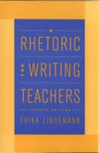Lindemann, Erika,   Anderson, Daniel A Rhetoric for Writing Teachers