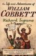Richard Ingrams The Life and Adventures of William Cobbett