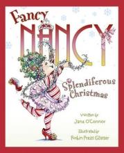 Jane O`Connor,   Robin Preiss Glasser Fancy Nancy Splendiferous Christmas
