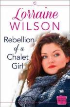 Lorraine Wilson Rebellion of a Chalet Girl