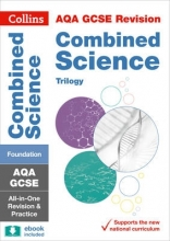 Collins GCSE Grade 9-1 GCSE Combined Science Trilogy Foundation AQA All-in-One Complete Revision and Practice (with free flashcard download)