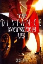 West, Kasie The Distance Between Us