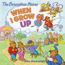 Berenstain, Mike When I Grow Up