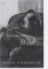 Fitzgerald, Zelda Save Me The Waltz