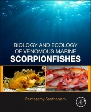 Ramsamy, Ph.D. (Professor and Department Head, Fisheries College and Research Institute, Tamilnadu Veterinary and Animal Sciences University, Thoothukudi, India) Santhanam Biology and Ecology of Venomous Marine Scorpionfishes