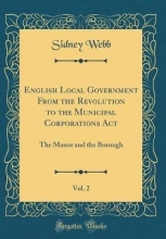 Webb, Sidney Webb, S: English Local Government From the Revolution to the