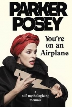 Posey, Parker You`re on an Airplane