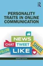 Barrie Gunter Personality Traits in Online Communication