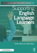 Pamela (Carroll County Public Schools, Maryland, USA) Mesta,   Olga (Carroll County Public Schools, Maryland, USA) Reber The Classroom Teacher`s Guide to Supporting English Language Learners