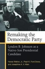 Walton, Hanes, Jr.,   Dowe, Pearl K. Ford,   Allen, Josephine A. V. Remaking the Democratic Party