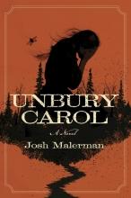 Josh Malerman , Unbury Carol
