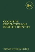 Dermot Anthony Nestor Cognitive Perspectives on Israelite Identity