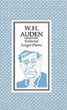 W. H. Auden Collected Longer Poems