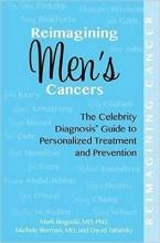 Mark S. Boguski,   Michele Berman Reimagining Men`s Cancers