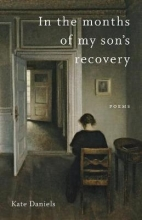 Kate Daniels,   Dave Smith In the Months of My Son`s Recovery
