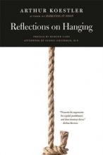 Koestler, Arthur Reflections on Hanging