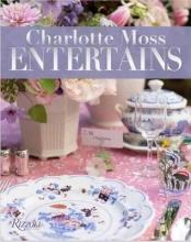 Moss, Charlotte Charlotte Moss Entertains