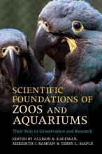 Allison B. (University of Connecticut) Kaufman,   Meredith J. (Franklin and Marshall College, Pennsylvania) Bashaw,   Terry L. Maple Scientific Foundations of Zoos and Aquariums