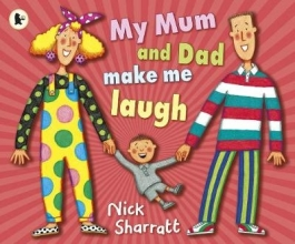 Sharratt, Nick My Mum and Dad Make Me Laugh