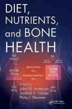 John J. B. Anderson,   Sanford C. Garner,   Philip J. Klemmer Diet, Nutrients, and Bone Health