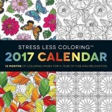 Adams Media Stress Less Coloring 2017 Wall Calendar