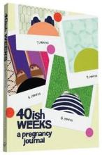 40ish Weeks