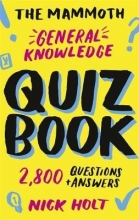 Nick Holt The Mammoth General Knowledge Quiz Book