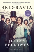 Julian Fellowes , Julian Fellowes`s Belgravia