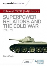 Waugh, Steve My Revision Notes: Edexcel GCSE History: Superpower relations an the Cold War