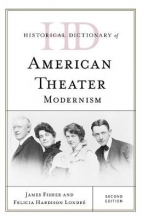 Fisher, James,   Londré, Felicia Hardison Historical Dictionary of American Theater