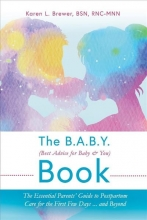 Rnc-Mnn, Karen L. Brewer Bsn The B.A.B.Y. (Best Advice for Baby & You) Book