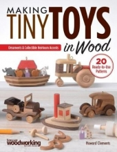 Howard Clements Making Tiny Toys in Wood