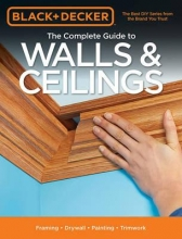 Editors of Cool Springs Press Black & Decker the Complete Guide to Walls & Ceilings