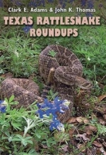 Clark E. Adams,   John K. Thomas Texas Rattlesnake Roundups