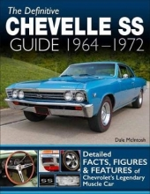 Dale McIntosh The Definitive Chevelle SS Guide 1964-1972