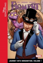 Zub, Jim Figment: Journey into Imagination: Volume 1