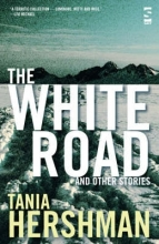 Hershman, Tania White Road and Other Stories