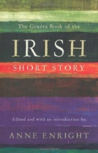 Enright, Anne Granta Book of the Irish Short Story