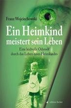 Wojciechowski, Franz Ein Heimkind meistert sein Leben