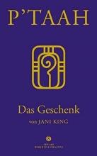King, Jani P`TAAH - Das Geschenk