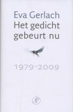 Eva  Gerlach Het gedicht gebeurt nu