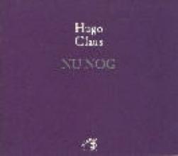 Hugo Claus , Nu nog