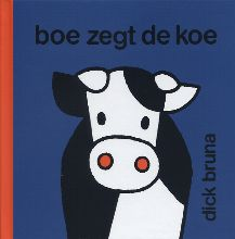 Dick Bruna , Boe zegt de koe
