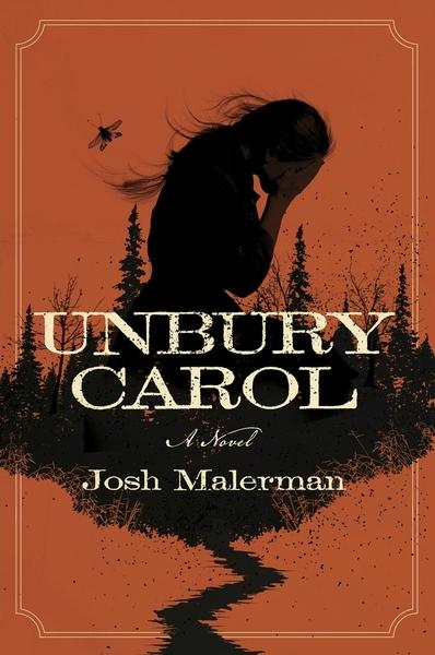 Josh Malerman,Unbury Carol