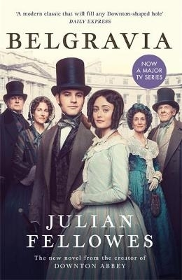 Julian Fellowes,Julian Fellowes`s Belgravia
