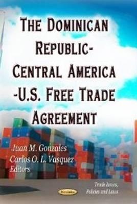 Juan M. Gonzales,   Carlos O. L. Vasquez,Dominican Republic-Central America-U.S. Free Trade Agreement