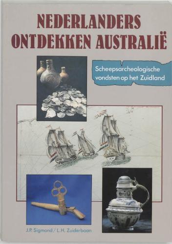 J.P. Sigmond, L.H. Zuiderbaan,Nederlanders ontdekken Australie