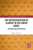 William M. Owens, The Representation of Slavery in the Greek Novel